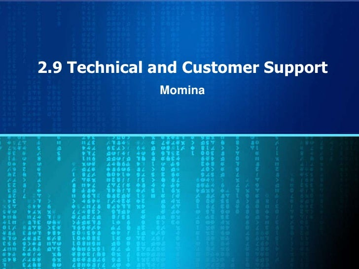 2 9 Technical and Customer Support