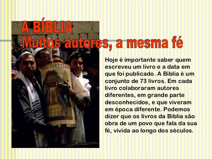 Hoje é importante saber quem escreveu um livro e a data em que foi publicado. A Bíblia é um conjunto de 73 livros. Em cada...