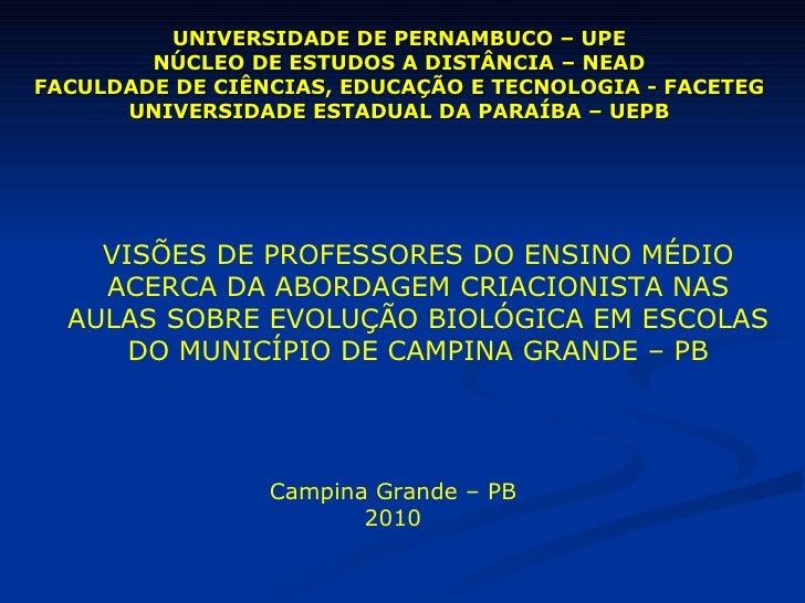 UNIVERSIDADE DE PERNAMBUCO – UPE NÚCLEO DE ESTUDOS A DISTÂNCIA – NEAD FACULDADE DE CIÊNCIAS, EDUCAÇÃO E TECNOLOGIA - FACET...