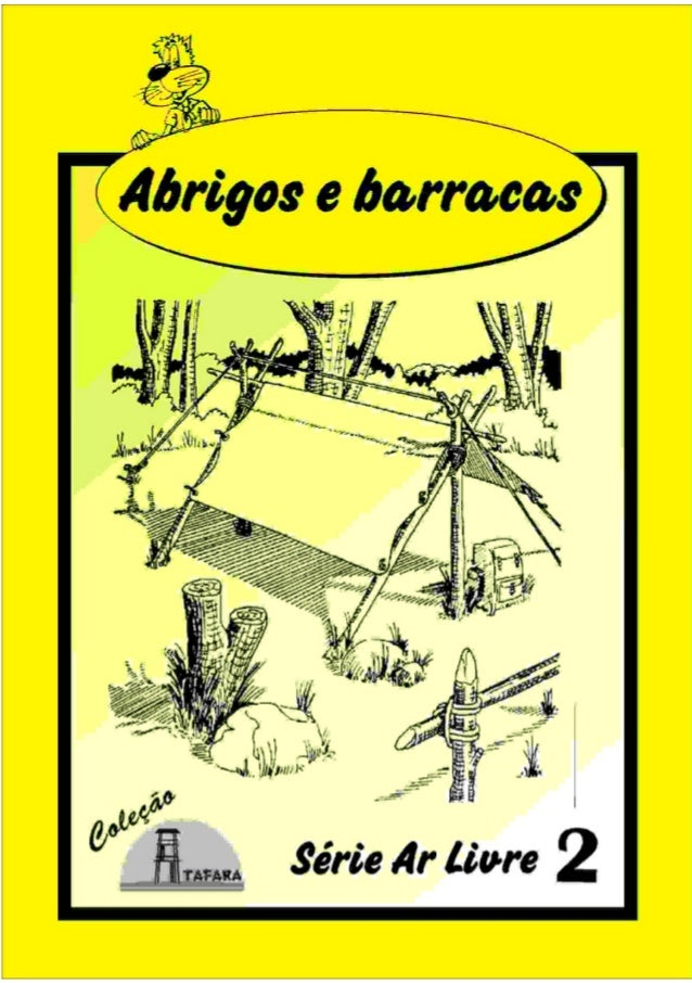1ABRIGOS E BARRACASSÉRIE AR LIVRE - 2 Produzido pela UEB/RS - Edição Impressa: Gestão 2001/2003 - Edição Digital: Gestão 2...