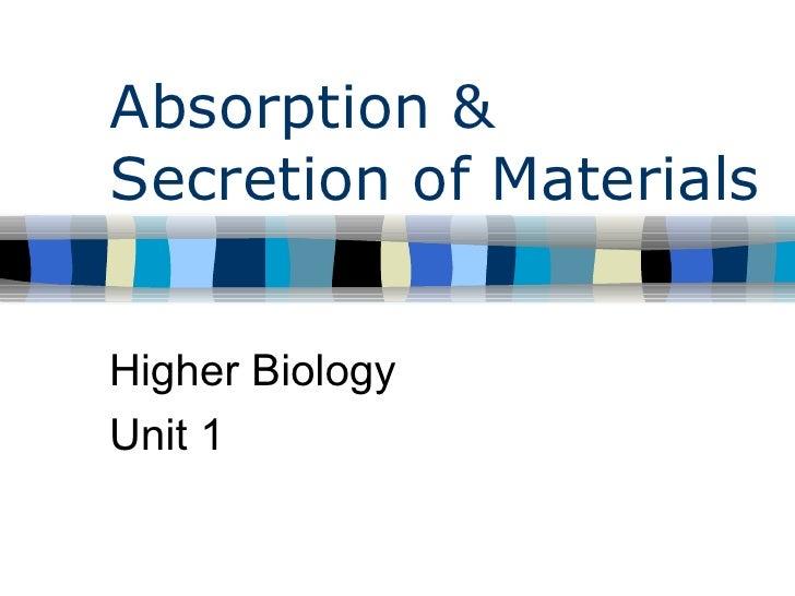 Absorption & Secretion of Materials Higher Biology Unit 1