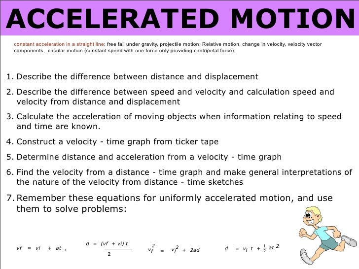 ACCELERATED MOTION  constant acceleration in a straight line; free fall under gravity, projectile motion; Relative motion,...