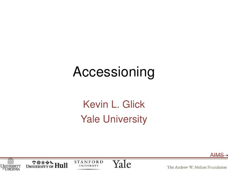 Accessioning<br />Kevin L. Glick<br />Yale University<br />