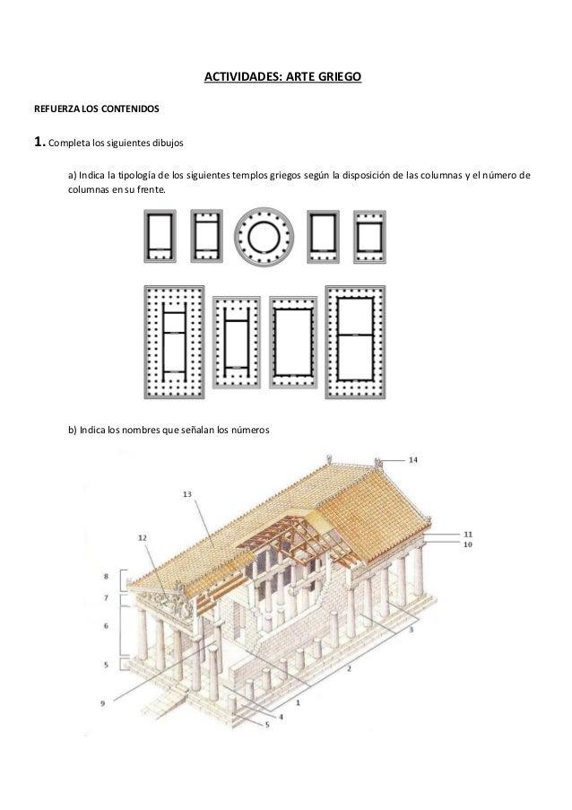 ACTIVIDADES: ARTE GRIEGOREFUERZA LOS CONTENIDOS1. Completa los siguientes dibujos       a) Indica la tipología de los sigu...
