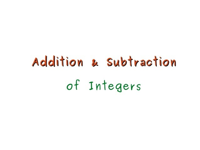 Addition & SubtractionAddition & Subtraction of Integers