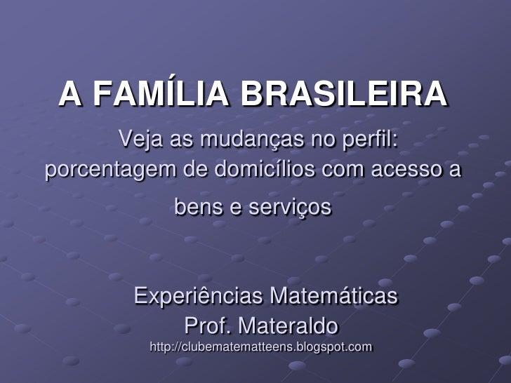 A FAMÍLIA BRASILEIRA
