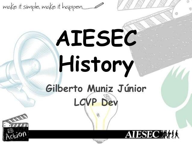 AIESECHistoryGilberto Muniz JúniorLCVP Dev