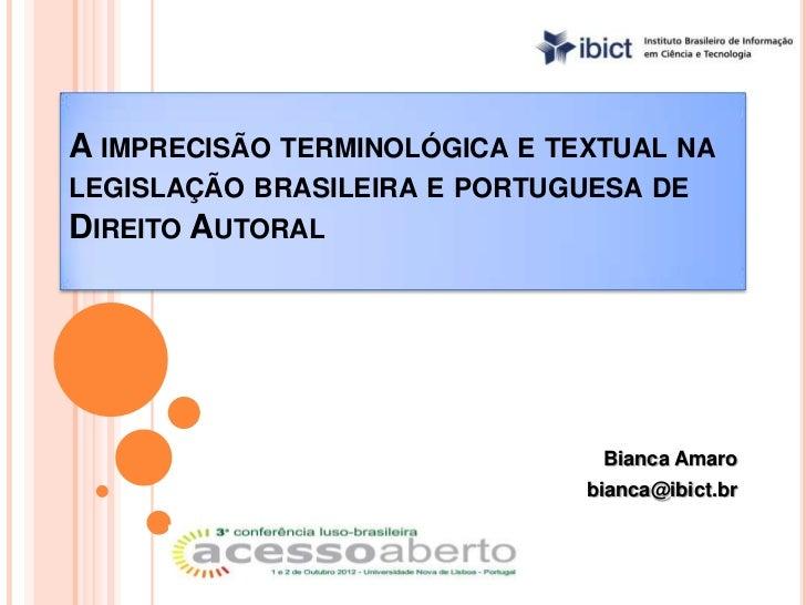 A IMPRECISÃO TERMINOLÓGICA E TEXTUAL NALEGISLAÇÃO BRASILEIRA E PORTUGUESA DEDIREITO AUTORAL                               ...