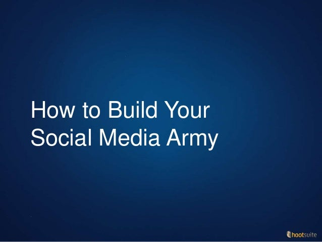 How to Build Your Social Media Army
