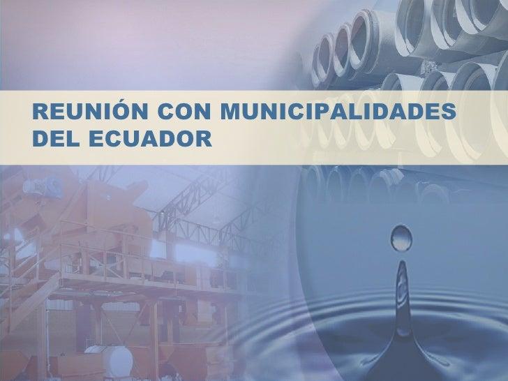 REUNIÓN CON MUNICIPALIDADESDEL ECUADOR