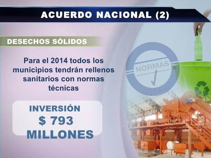 ACUERDO NACIONAL (2)DESECHOS SÓLIDOS   Para el 2014 todos los municipios tendrán rellenos   sanitarios con normas         ...