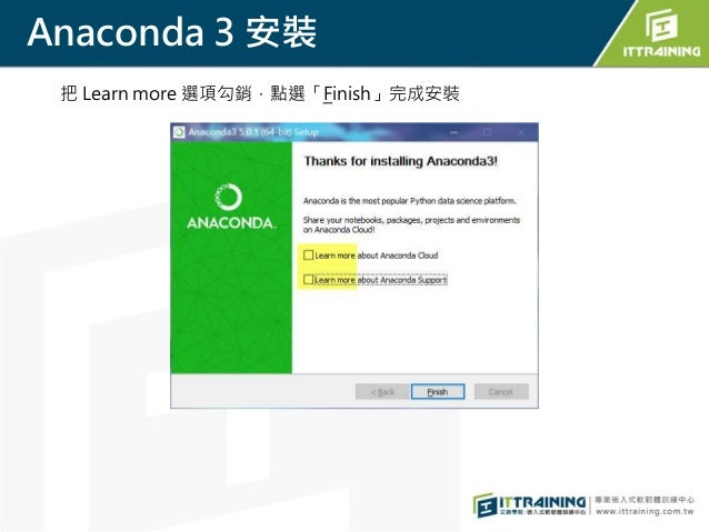 Anaconda 3 安裝 把 Learn more 選項勾銷,點選「Finish」完成安裝