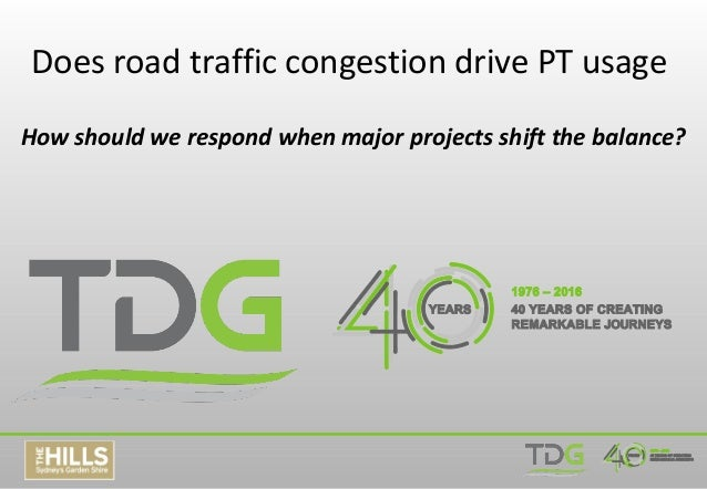 Does road traffic congestion drive PT usage How should we respond when major projects shift the balance?