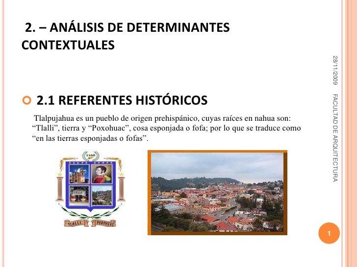 2. – ANÁLISIS DE DETERMINANTES CONTEXTUALES <br />2.1 REFERENTES HISTÓRICOS<br />      Tlalpujahua es un pueblo de origen ...