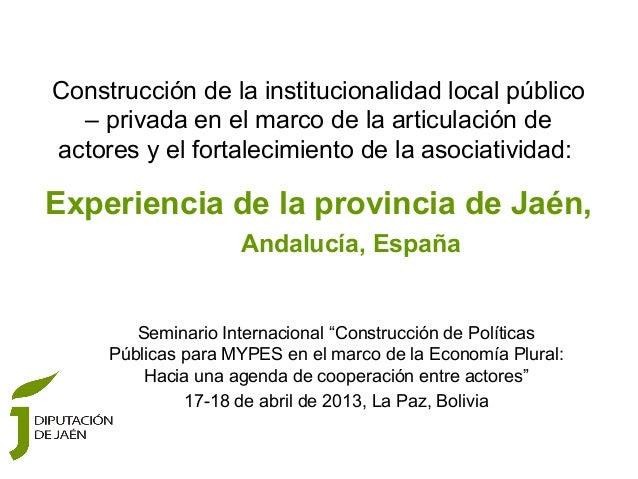 Construcción de la institucionalidad local público  – privada en el marco de la articulación deactores y el fortalecimient...