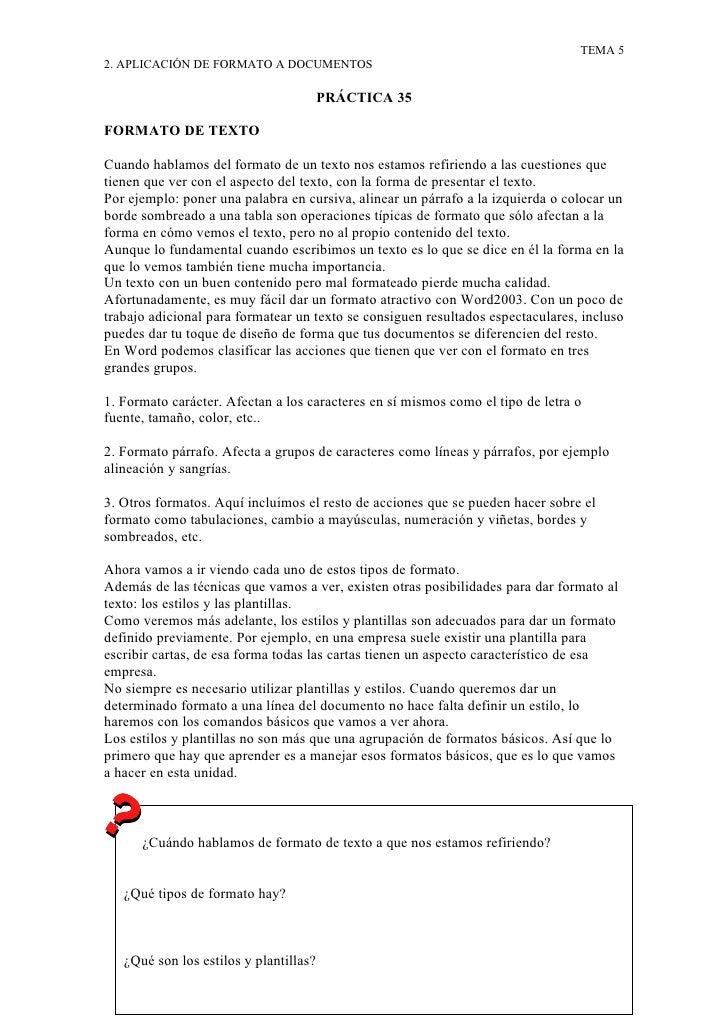 TEMA 5 2. APLICACIÓN DE FORMATO A DOCUMENTOS                                      PRÁCTICA 35  FORMATO DE TEXTO  Cuando ha...