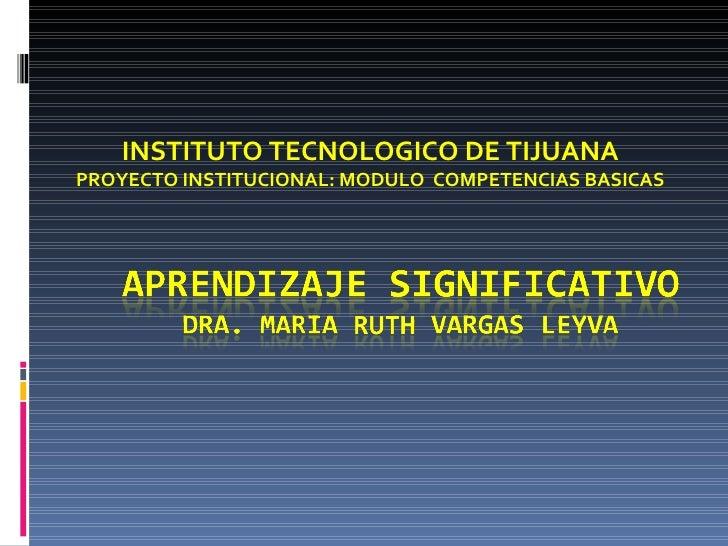 INSTITUTO TECNOLOGICO DE TIJUANA PROYECTO INSTITUCIONAL: MODULO  COMPETENCIAS BASICAS