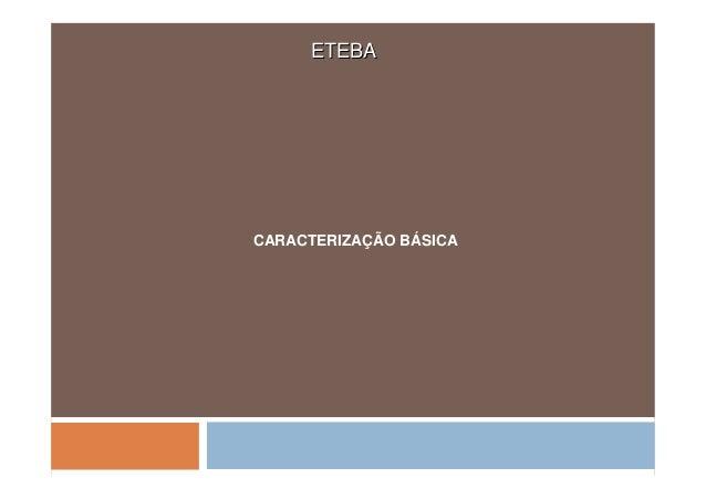 CARACTERIZAÇÃO BÁSICA ETEBAETEBA