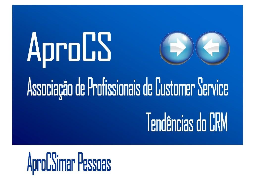 Missão da AproCS        Apoiar o    Desenvolvimento do    Profissional    de Customer    Service e/ou    Contact Center