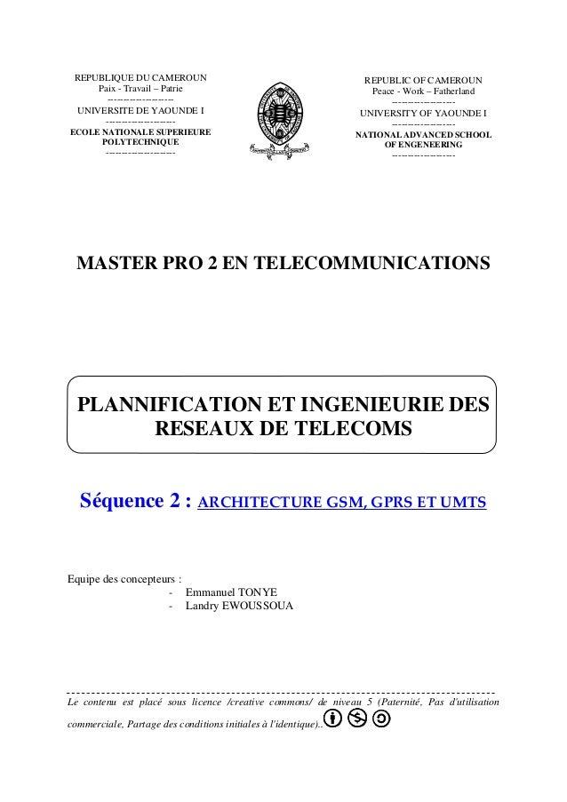 MASTER PRO 2 EN TELECOMMUNICATIONS PLANNIFICATION ET INGENIEURIE DES RESEAUX DE TELECOMS Séquence 2 : ARCHITECTUREGSM,GP...