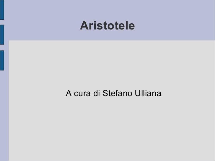 Aristotele A cura di Stefano Ulliana
