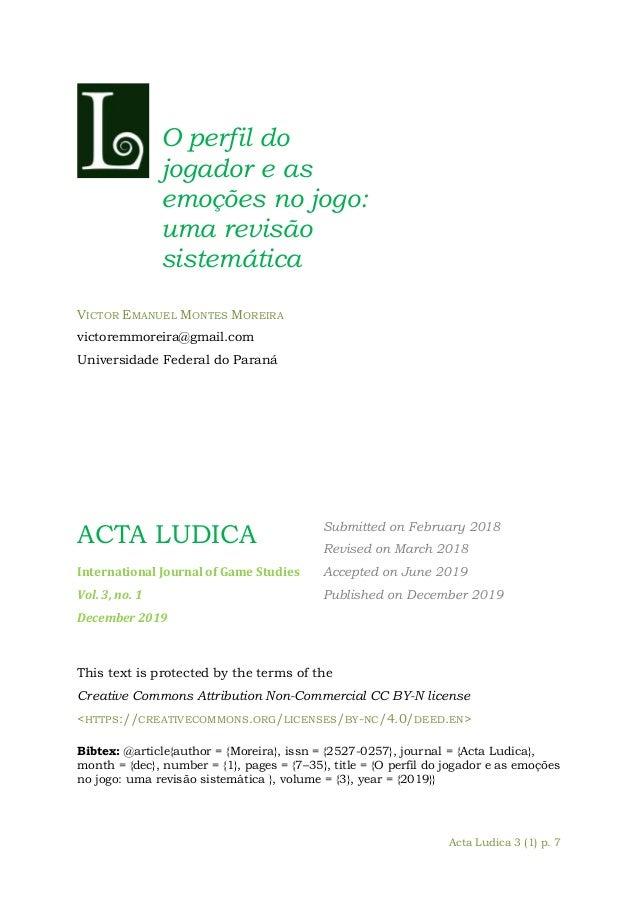 Acta Ludica 3 (1) p. 7 O perfil do jogador e as emoções no jogo: uma revisão sistemática VICTOR EMANUEL MONTES MOREIRA vic...