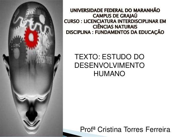 UNIVERSIDADE FEDERAL DO MARANHÃO             CAMPUS DE GRAJAÚCURSO : LICENCIATURA INTERDISCIPLINAR EM             CIÊNCIAS...