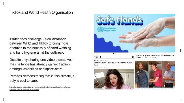 11 TikTok and World Health Organisation #safehands challenge - a collaboration between WHO and TikTok to bring more attent...