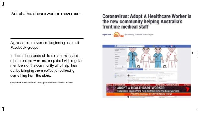 18 'Adopt a healthcare worker' movement A grassroots movement beginning as small Facebook groups. In them, thousands of do...