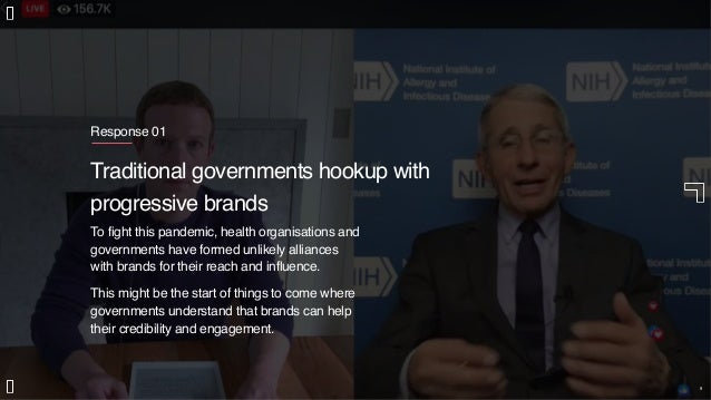 Response 01 Traditional governments hookup with progressive brands To fight this pandemic, health organisations and govern...