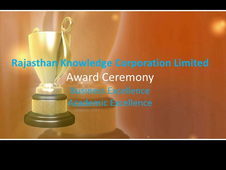 Rajasthan Knowledge Corporation Limited          Award Ceremony           Business Excellence           Academic Excellence