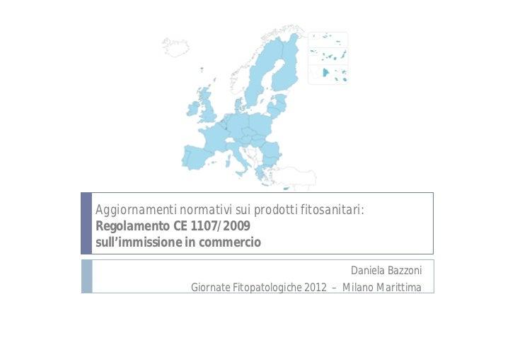 Aggiornamenti normativi sui prodotti fitosanitari:Regolamento CE 1107/2009sull'immissione in commercio                    ...