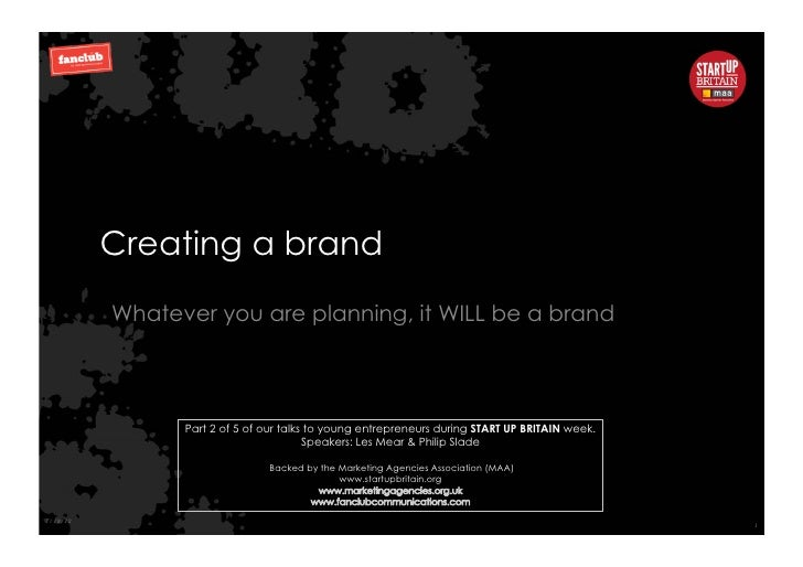 Creating a brand          Whatever you are planning, it WILL be a brand                Part 2 of 5 of our talks to young e...