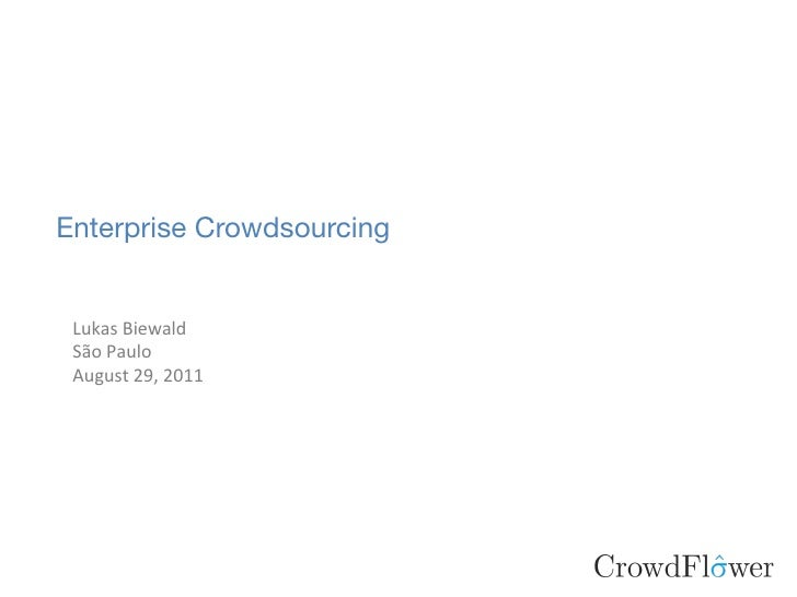 Enterprise Crowdsourcing Lukas Biewald  São Paulo  August 29, 2011