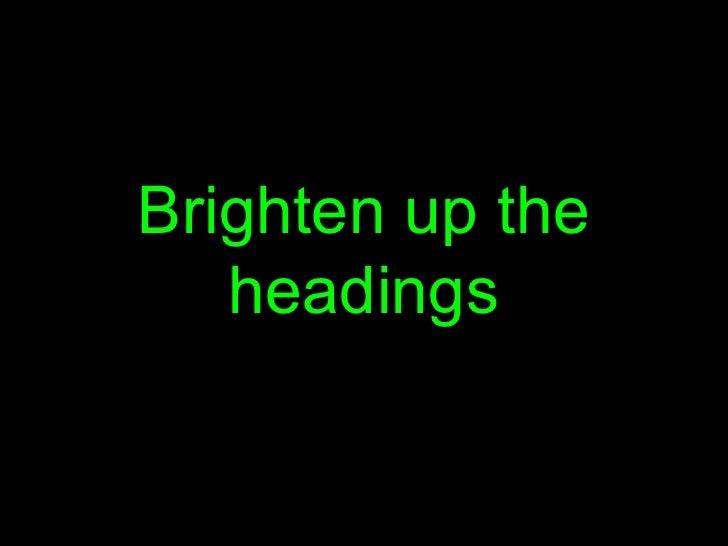 Brighten up the headings