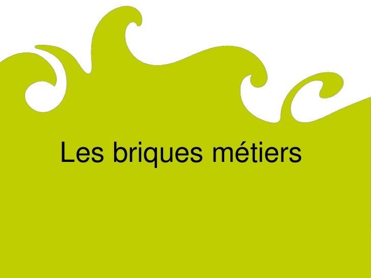 ComitéRégionaldu Tourismede Lorraine              Les briques métiers
