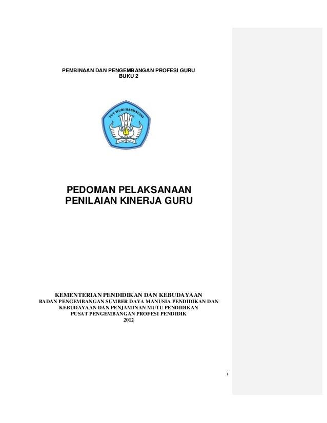 PEMBINAAN DAN PENGEMBANGAN PROFESI GURU                       BUKU 2       PEDOMAN PELAKSANAAN       PENILAIAN KINERJA GUR...