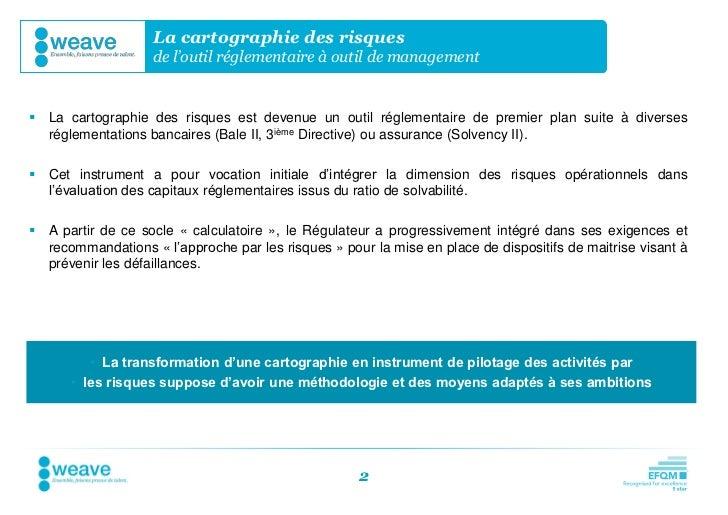 La cartographie des risques                   de l'outil réglementaire à outil de management La cartographie des risques ...