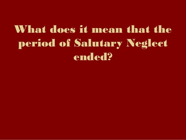 period of salutary neglect