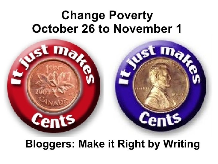 Change Poverty October 26 to November 1 Bloggers: Make it Right by Writing