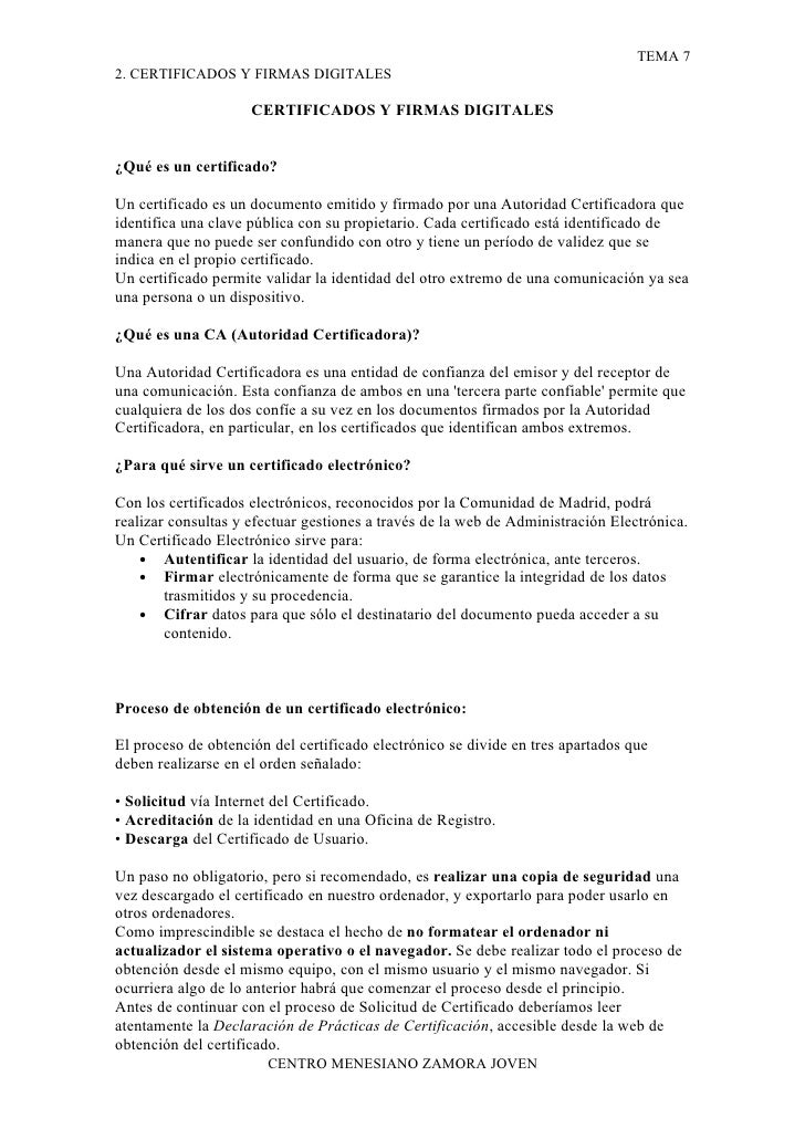 TEMA 7 2. CERTIFICADOS Y FIRMAS DIGITALES                       CERTIFICADOS Y FIRMAS DIGITALES   ¿Qué es un certificado? ...