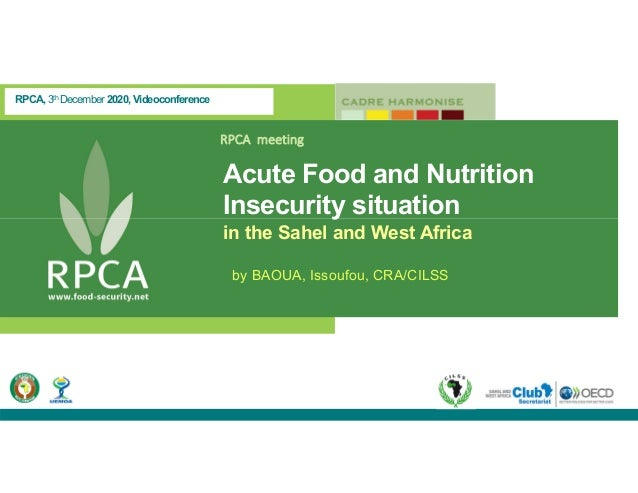 RPCA, 3th December 2020, Videoconference RPCA meeting Acute Food and Nutrition Insecurity situation in the Sahel and West...