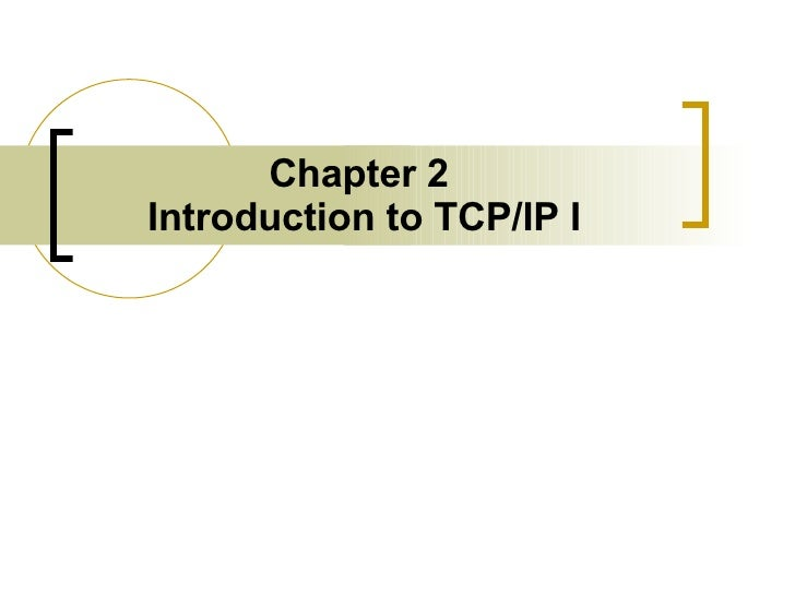 Chapter 2  Introduction to TCP/IP I