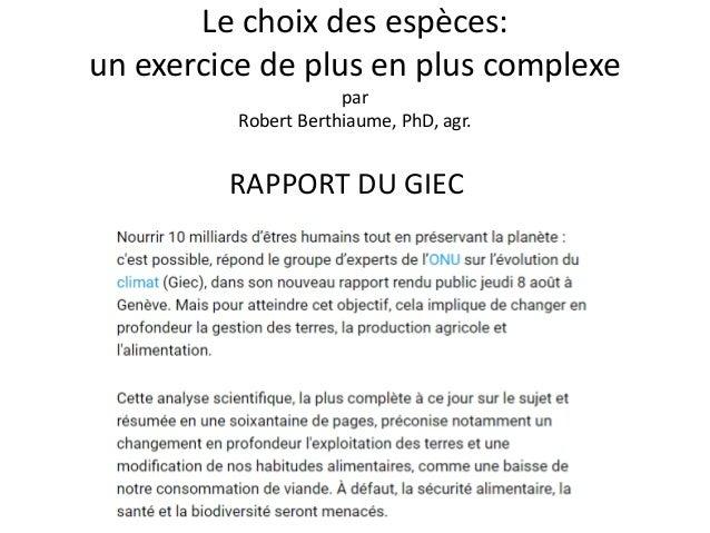 Le choix des espèces: un exercice de plus en plus complexe par Robert Berthiaume, PhD, agr. RAPPORT DU GIEC