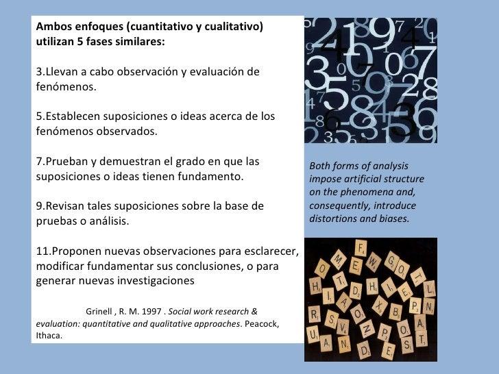 <ul><li>Ambos enfoques (cuantitativo y cualitativo) utilizan 5 fases similares: </li></ul><ul><li>Llevan a cabo observació...