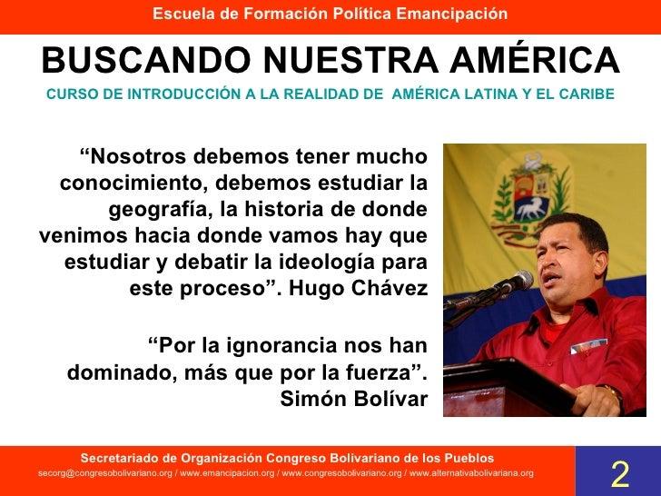 BUSCANDO NUESTRA AMÉRICA Escuela de Formación Política Emancipación CURSO DE INTRODUCCIÓN A LA REALIDAD DE  AMÉRICA LATINA...