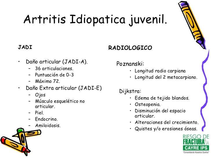 Artritis Idiopatica juvenil. <ul><li>JADI </li></ul><ul><li>Daño articular (JADI-A). </li></ul><ul><ul><li>36 articulacion...