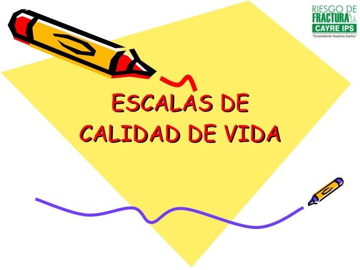 ESCALAS DE CALIDAD DE VIDA