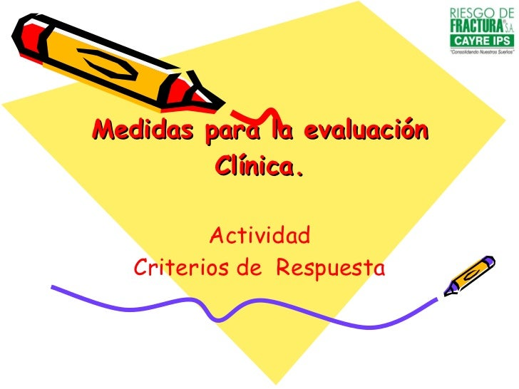 Medidas para la evaluación Clínica. Actividad Criterios de  Respuesta