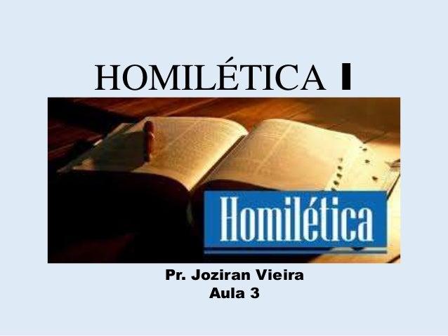 HOMILÉTICA I Pr. Joziran Vieira Aula 3